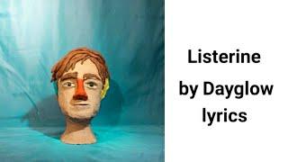 Listerine By Dayglow Lyrics (Sloan Struble)