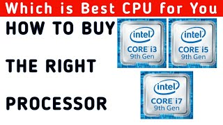 How to buy the Right Processor Intel Core i3 i5 i7 or i9 || Which is best CPU for you?