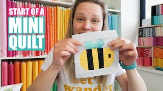 Bee Happy Mini Quilt   The Making Of (1/2)