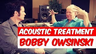 Acoustic Treatment with Bobby Owsinski (Frank Zappa, The Byrds)- Warren Huart: Produce Like A Pro