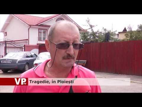 Tragedie, în Ploiești