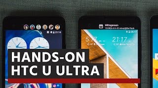 HTC U Ultra – Hands-on (deutsch)