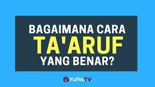 Cara Taaruf Yang Benar – Poster Dakwah Yufid TV