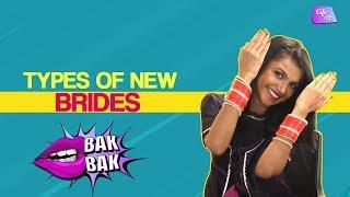Types Of New Brides   Bak Bak   Life Tak