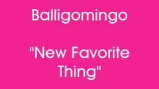 New favourite things - Balligomingo