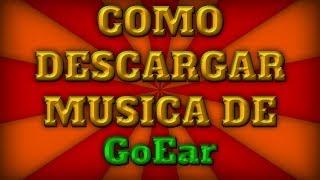 Cómo Bajar/descargar Música De Goear.com [Sin Programas] Actualizado ENERO 2014