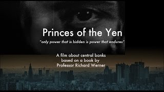Princes of the Yen: Central Banks and the Transformation of the Economy (Official Trailer)