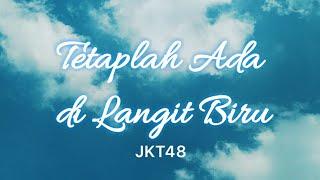 Tetaplah Ada Di Langit Biru (Aozora No Soba Ni Ite) - JKT48 (Video Lirik Lagu)