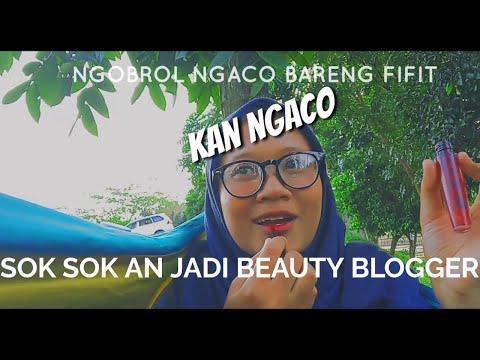 Ngobrol ngaco bareng Fifit | Edisi sok sok an jadi beauty blogger