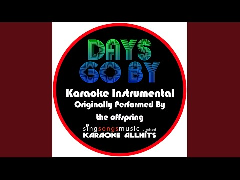 Days Go By (Originally Performed By The Offspring) (Instrumental Version)