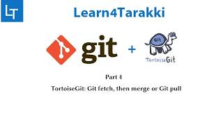 TortoiseGit Tutorial 4: git fetch, merge and pull
