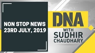 DNA: Non Stop News, July 23rd, 2019
