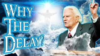 EVANGELIST BILLY GRAHAM PREACHED The SECOND COMING of JESUS CHRIST - But Why the Delay?