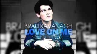 [Audio] Love on Me - Brad Kavanagh (Studio Version)