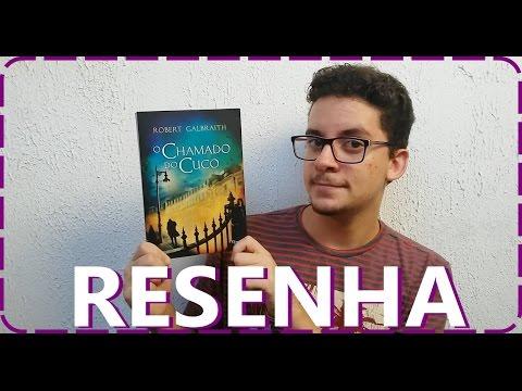 Resenha - O Chamado do Cuco - Robert Galbraith (J.K.Rowling)