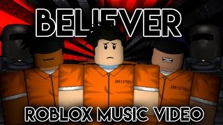 Believer|Roblox Music video|Imagine Dragons|PrisonBreak
