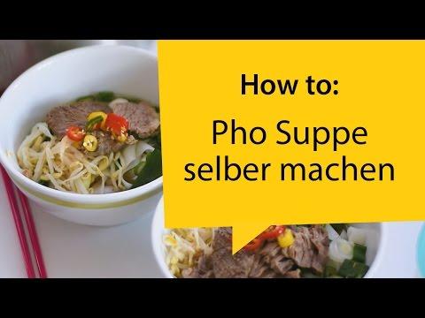 How To: Vietnamesische Pho Suppe selber kochen
