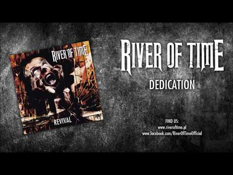 River of Time - RIVER OF TIME - Dedication