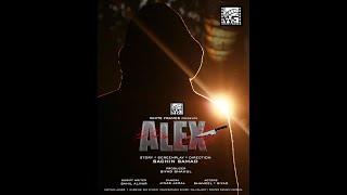 ALEX malayalam thriller short film 2018