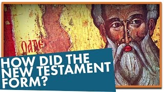 How Did the New Testament Form?