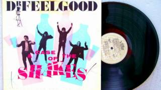 Dr Feelgood - Case Of The Shakes