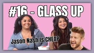 #16 - Jason Nash Is SCAMMING fans + Game Show | Glass Up Karlee Steel