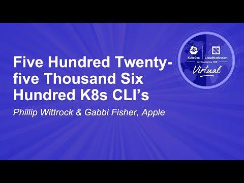 Image thumbnail for talk Five Hundred Twenty-five Thousand Six Hundred K8s CLI's