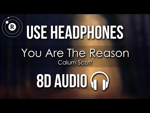 Calum Scott - You Are The Reason (8D AUDIO)