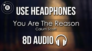 Calum Scott   You Are The Reason (8D AUDIO)