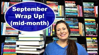 SEPTEMBER Mid Month WRAP UP!