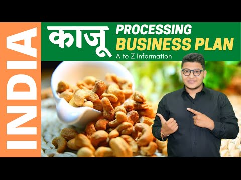 , title : '✅ Cashew Nut Processing Business Plan 😍7 Step Plan😍 How to Start काजू Business?