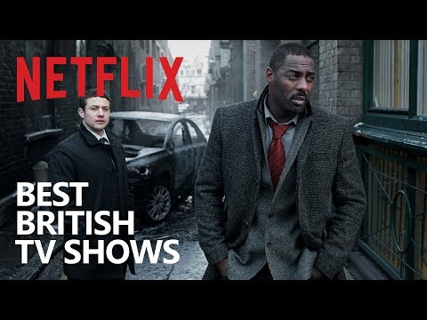 10 British TV Shows on Netflix You Should Watch!