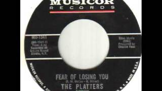 The Platters Fear Of Losing You