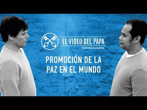 El vídeo del papa - Promoción de la paz en el mundo