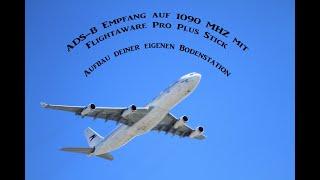 ADS-B (Flugzeugpositionen) Empfang mit dem SDR Flightaware Pro Plus Stick