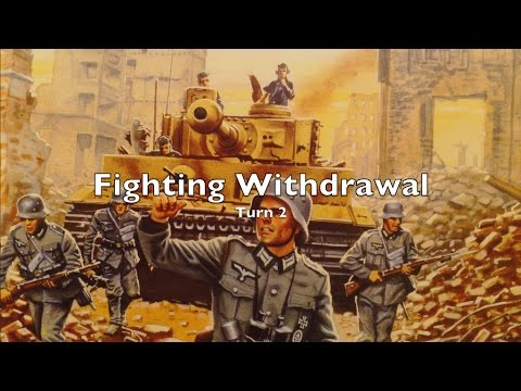 Playthrough - Fighting Withdrawal - Turn 2