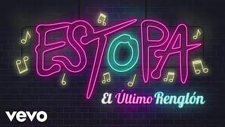 Estopa   El Último Renglón (Lyric Video)