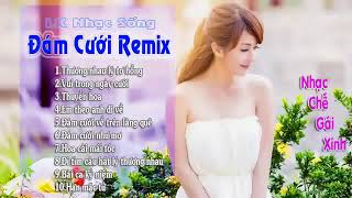 ban-sao-cua-lien-khuc-nhac-song-dam-cuoi-remix-hay-nhat-moi-thoi-dai-tuyet-dinh-bolero-remix-2018
