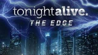 The Edge - Tonight Alive (Lyrics)