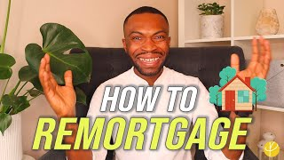 Remortage Explained UK: HOW TO REMORTGAGE (step-by-step)