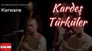 Kardeş Türküler - Kerwane [ Live Concert © 2004 Kalan Müzik ]