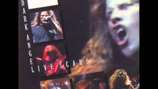 Dark Angel-Death Is Certain (Life Is Not) Live Scars version