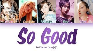 Red Velvet (레드벨벳) - 'So Good (Color Coded Lyrics Han/Rom/Eng) |Jendukie