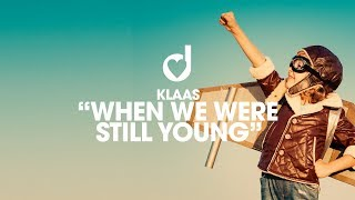 Klaas – When We Were Still Young