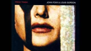 John Foxx & Louis Gordon - From Trash