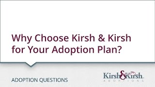 Why Choose Kirsh & Kirsh for Your Adoption Plan? - Indiana Adoption - Kirsh & Kirsh, P.C.