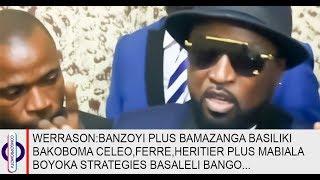 WERRASON:BANZOYI PLUS BA MANZAKA BASILIKI BAKOBOMA CELEO,FERRE,HERITIER PLUS MABIALA BOYOKA