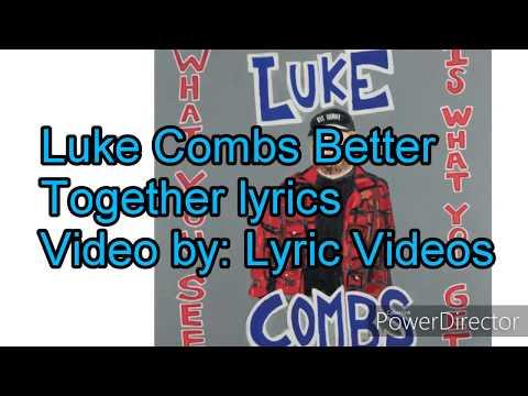 Luke Combs Better Together lyrics
