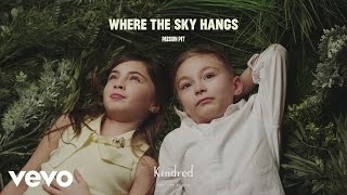 Passion Pit - Where the Sky Hangs (Audio)