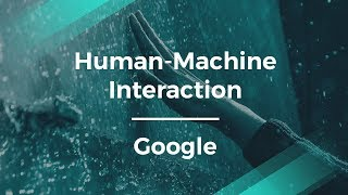 AI and Human-Machine Interaction by Google Product Lead